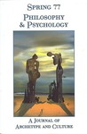 Spring #77 Philosophy and Psychology: A Journal of Archetype and Culture