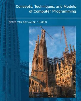 Concepts, Techniques, and Models of Computer Programming by Peter Van-Roy