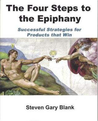 The Four Steps to the Epiphany by Steven Gary Blank