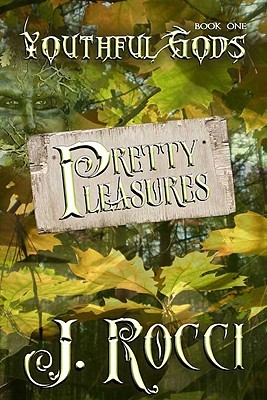 Pretty Pleasures (Youthful Gods, #1)
