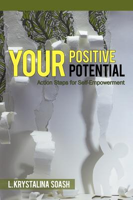 Your Positive Potential: Action Steps for Self-Empowerment