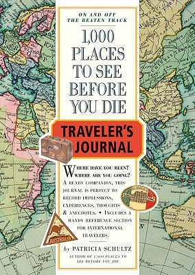 1000 Places to See Before You Die Traveler's Journal by Patricia Schultz