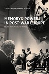 Memory and Power in Post-War Europe: Studies in the Presence of the Past