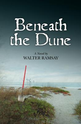 Beneath the Dune by Walter Ramsay