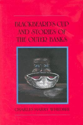 Blackbeard's Cup and Other Stories of the Outer Banks