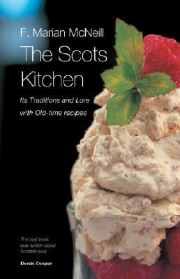 The Scots Kitchen by F. Marian McNeill