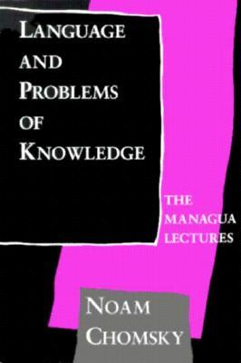 Language and Problems of Knowledge by Noam Chomsky