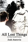 All Lost Things (Killian Kendall, #3)