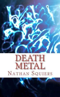 Death Metal by Nathan Squiers