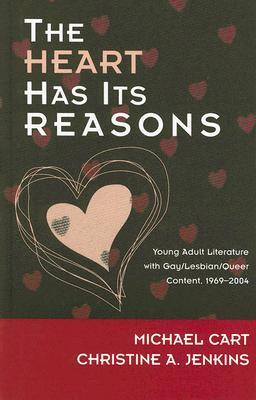The Heart Has Its Reasons by Michael Cart
