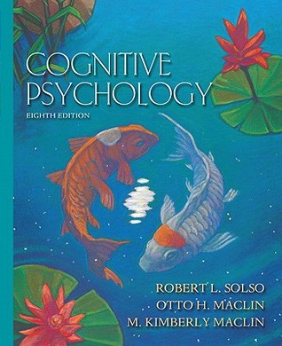 Cognitive Psychology- by Robert L. Solso