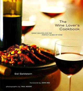 The Wine Lover's Cookbook by Sid Goldstein