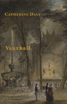 Vauxhall by Catherine Daly