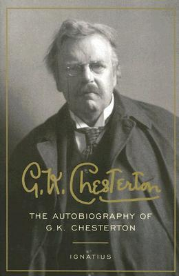 The Autobiography of G. K. Chesterton by G.K. Chesterton