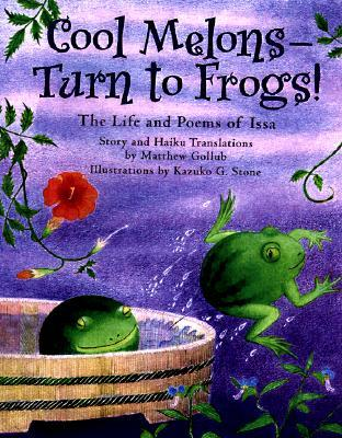 Cool Melons-Turn to Frogs! by Matthew Gollub