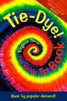 Tie-Dye: The How-To Book