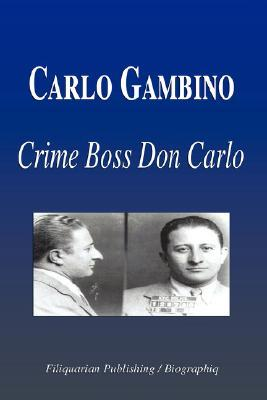 Carlo Gambino - Crime Boss Don Carlo (Biography)