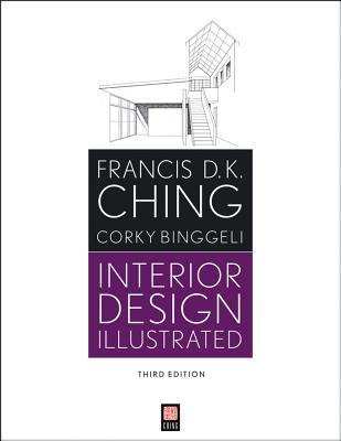 Interior design illustrated / Francis D.K. Ching, Corky Binggeli