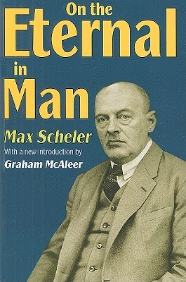 On The Eternal In Man by Max Scheler