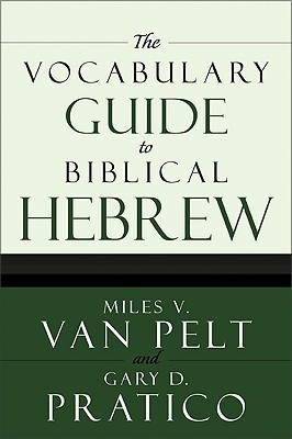 The Vocabulary Guide to Biblical Hebrew by Gary Pratico