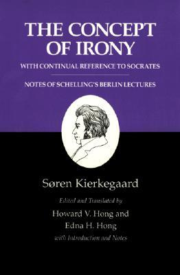 The Concept of Irony/Schelling Lecture Notes by Søren Kierkegaard