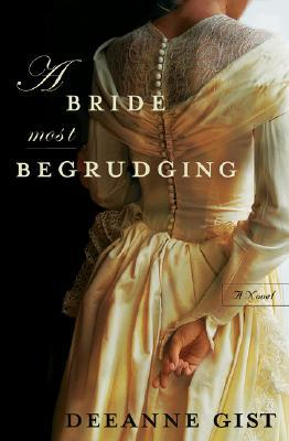 Download online A Bride Most Begrudging (The Trouble with Brides) PDF by Deeanne Gist