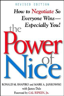 The Power of Nice: How to Negotiate So Everyone Wins-Especially You!