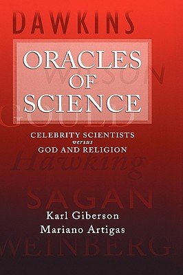 Oracles of Science by Karl W. Giberson