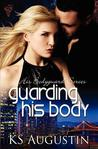 Guarding His Body by K.S. Augustin