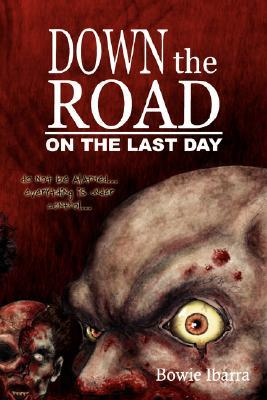 Down the Road by Bowie V. Ibarra