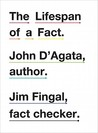 The Lifespan of a Fact by John D'Agata