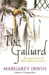 The Gay Galliard: The Great Love of Mary Queen of Scots