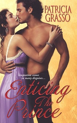 Enticing the Prince by Patricia Grasso