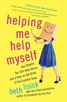 Helping Me Help Myself: One Skeptic, Ten Self-Help Gurus, and a Year on the Brink of the Comfort Zone