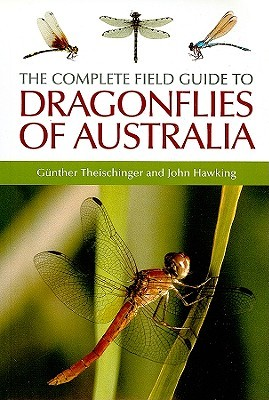 The Complete Field Guide to Dragonflies of Australia by Günther Theischinger