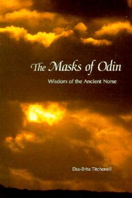 The Masks of Odin by Elsa-Brita Titchenell