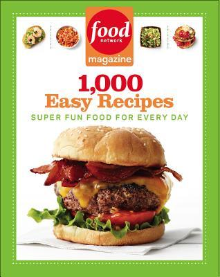 Review Food Network Magazine 1,000 Easy Recipes: Super Fun Food for Every Day PDF