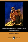 Night Bombing with the Bedouins (Illustrated Edition) (Dodo Press)
