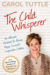 The Child Whisperer by Carol  Tuttle