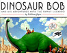 Dinosaur Bob and His Adventures with the Family Lazardo by William Joyce