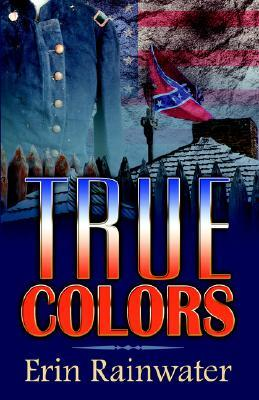 True Colors by Erin Rainwater