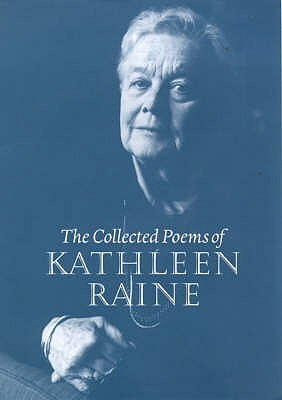 The Collected Poems Of Kathleen Raine by Kathleen Raine