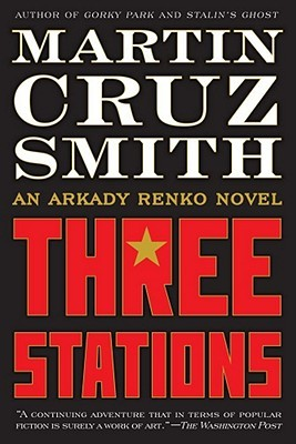 Three Stations by Martin Cruz Smith
