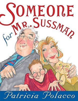 Someone for Mr. Sussman by Patricia Polacco