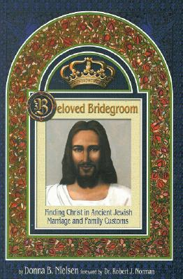 Beloved Bridegroom by Donna B. Nielsen