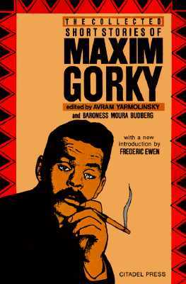 The Collected Short Stories of Maxim Gorky by Maxim Gorky