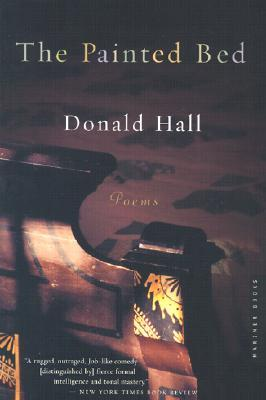 The Painted Bed by Donald Hall