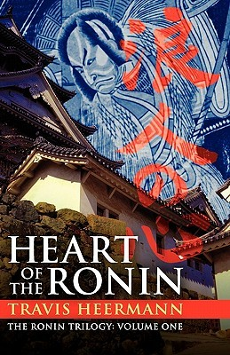 Heart of the Ronin by Travis Heermann