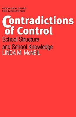 Contradictions of Control by Linda M. McNeil
