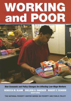 Working and Poor: How Economic Policy Changes Are Affecting Low-Wage Workers